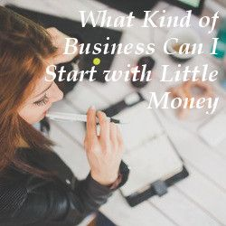 what-kind-business-starts-little-money